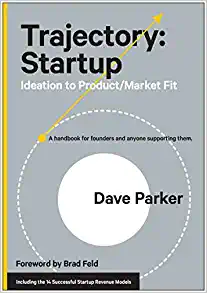 Trajectory Startup: Ideation to Product-Market Fit (Book Review)