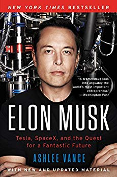 Elon Musk: Tesla, SpaceX, and the Quest for a Fantastic Future by [Vance, Ashlee]